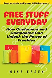 Free Stuff Everyday: How Customers And Companies Can Unlock The Power of Freebies (English Edition)