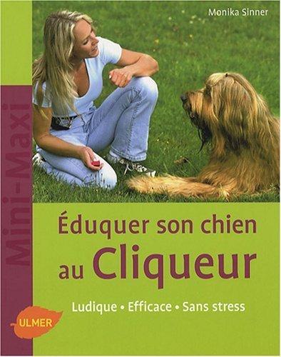Eduquer son chien au cliqueur de Sinner. Monika (2007) Broch