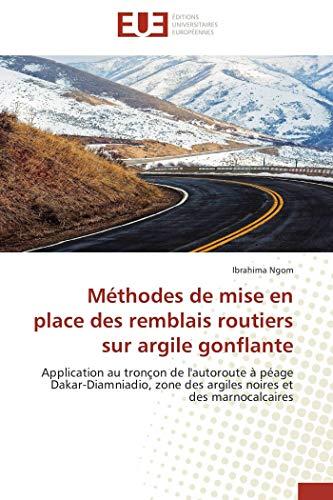 Méthodes de mise en place des remblais routiers sur argile gonflante: Application au tronçon de l'autoroute à péage Dakar-Diamniadio, zone des argiles noires et des marnocalcaires