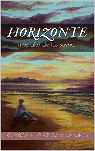 Horizonte: Más allá de los sueños (Spanish Edition)