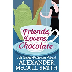 Friends, Lovers, Chocolate (Isabel Dalhousie Novels Book 2)