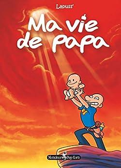 Ma vie de papa (Hors collection)