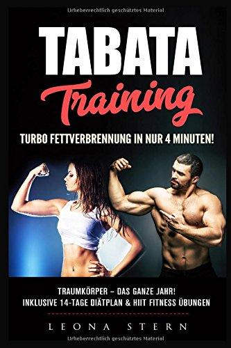 TABATA: TURBO FETTVERBRENNUNG in NUR 4 MINUTEN! Traumkörper - das ganze Jahr! Inklusive 14 Tage Diätplan & HIIT Fitness Übungen.