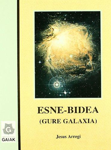 Esne-Bidea - Gure Galaxia (Zientzia Eta Natura)