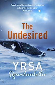 The Undesired by [Sigurdardottir, Yrsa]