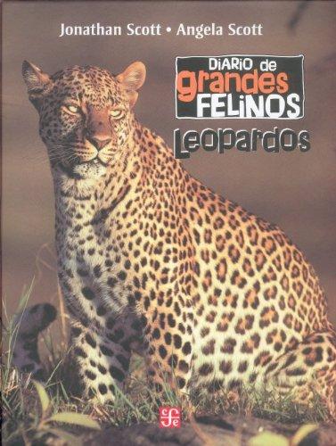 Diario de grandes felinos: Leopardos (Obras de Ciencia y Tecnología) por Jonathan y Angela Scott Scott