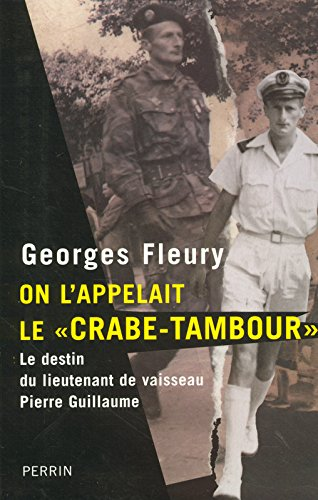 On l'appelait le Crabe-Tambour : Le destin du lieutenant de vaisseau Pierre Guillaume