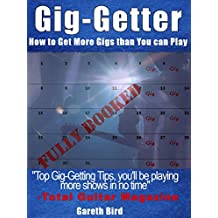 Gig-Getter: How to get More Gigs than You can Play