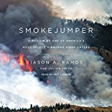 Smokejumper: A Memoir by One of America's Most Select Airborne Firefighters by Julian Smith (2015-08-25)