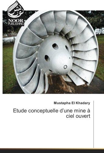 Etude conceptuelle d'une mine A ciel ouvert par Mustapha El Khadary