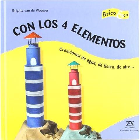 Con los cuatro elementos - creaciones de agua, de tierra, de aire