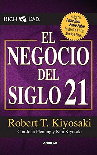 El Negocio del Siglo XXI (Padre Rico / Rich Dad) por Robert Kiyosaki
