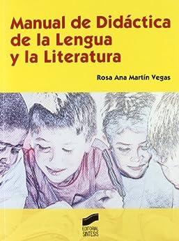 Manual de Didáctica de la Lengua y la Literatura (Educar, instruir) de [Vegas, Rosa Ana Martín]