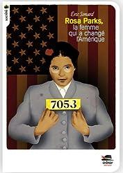 Rosa Parks, la femme qui changea l'Amérique (nouvelle édition)
