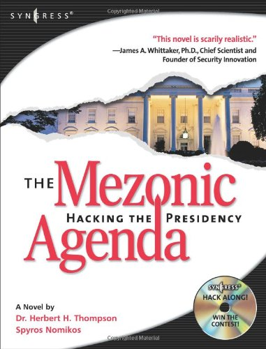 The Mezonic Agenda: Hacking the Presidency: Hack along with the heroes and villains as the American Presidency hangs in the balance of cyber-space... (Cyber-Fiction) Cyber-balance