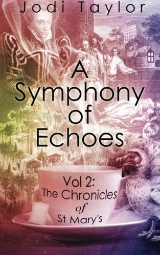 A Symphony of Echoes: Volume 2 (The Chronicles of St. Mary's series) by Jodi Taylor (2013-11-01)