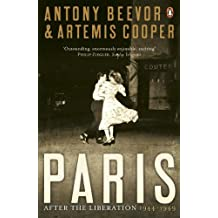 Paris After the Liberation: 1944 - 1949 by Antony Beevor (2007-10-04)