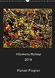 Informelle Malerei 2019 Michael Fliegner (Wandkalender 2019 DIN A3 hoch): Informelle Malerei, Abstrakter Expressionismus (Monatskalender, 14 Seiten ) (CALVENDO Kunst)