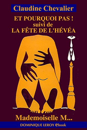 Et pourquoi pas ! suivi de La Fête de l'Hévéa: Mademoiselle M... (Le Septième Rayon) par Claudine Chevalier