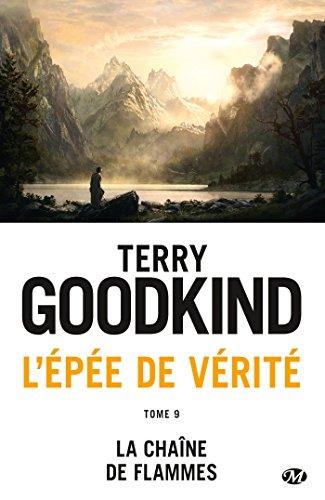 L'Épée de Vérité, T9 : La Chaîne de Flammes par Terry Goodkind