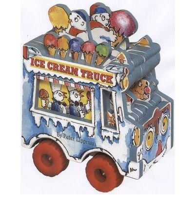 ice-cream-truck-ice-cream-truck-by-lippman-peter-author-oct-04-2006-hardcover-