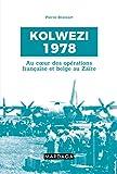 Kolwezi 1978: Au coeur des opérations française et belge au Zaïre (HISTOIRE/ACTUAL)