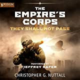 They Shall Not Pass: The Empire's Corps, Book 12