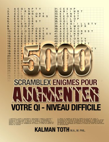 Couverture du livre 5000 Scramblex Enigmes Pour Augmenter Votre QI - Niveau Difficile (FRENCH IQ BOOST PUZZLES t. 3)