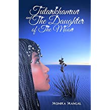 Tutankhamun and the Daughter of the Moon (English Edition)