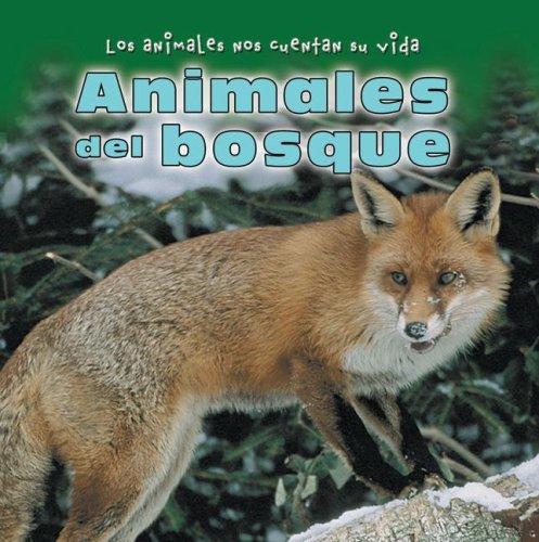 Animales Del Bosque/ Animals in the Forest (Los Animales Nos Cuentan Su Vida/ Animal Show and Tell)