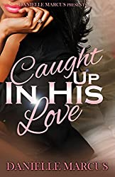 Caught Up In His Love (English Edition)