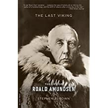 The Last Viking: The Life of Roald Amundsen (Merloyd Lawrence Book)
