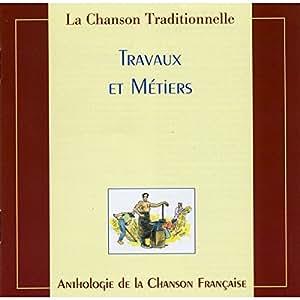 La chanson traditionnelle : Travaux et Métiers
