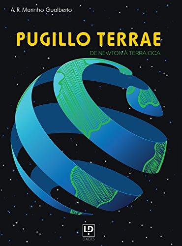 Pugillo Terrae: de Newton à Terra Oca (Portuguese Edition) por A. R. Marinho  Gualberto