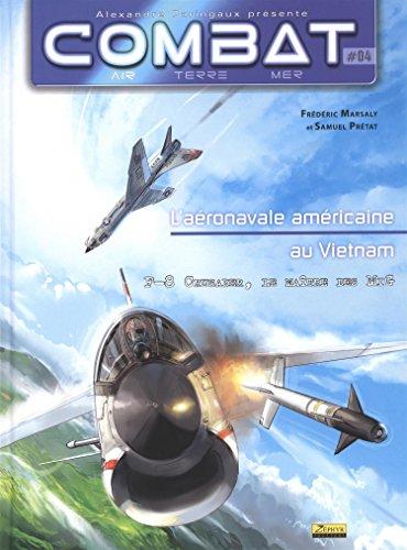 Combat : Air, Tome 4 : L'aéronavale américaine au Vietnam : F-8 Crusader, le maître des Mig