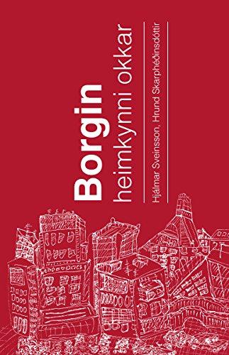 Borgin - heimkynni okkar (Icelandic Edition)