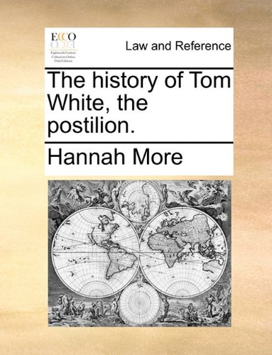 The history of Tom White, the postilion.