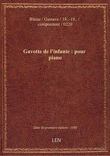 Gavotte de l'infante : pour piano / G. Blaise ; [couv. orne par E. Rocher]