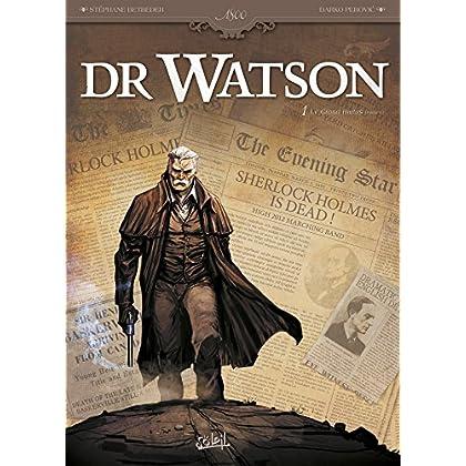 Dr Watson T01: Le Grand Hiatus 1
