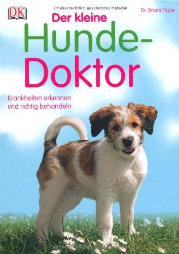 Der kleine Hunde-Doktor: Krankheiten erkennen und richtig behandeln (Vintage Behandeln Hund)