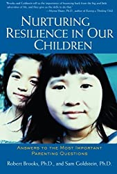 Nurturing Resilience in Our Children : Answers to the Most Important Parenting Questions by Robert Brooks (2002-08-28)