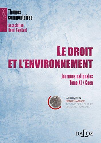Le droit et l'environnement - 1ère édition: Journées nationales Tome XI/Caen par Association Henri Capitant