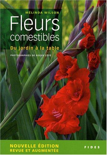 Fleurs comestibles : Du jardin à la table par Mélinda Wilson, Guylaine Girard