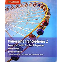 Panorama Francophone 2 Coursebook: French AB Initio for the Ib Diploma