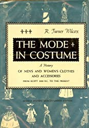 The Mode in Costume by R. Turner Wilcox (1958-08-01)