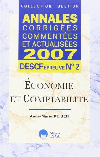 Economie et comptabilit DESCF n 2 : Annales corriges, commentes et actualises