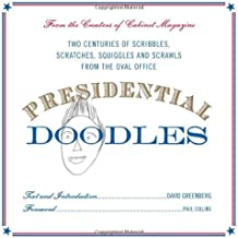 Presidential Doodles: Two Centuries of Scribbles, Scratches, Squiggles, and Scrawls from the Oval Office squiggles & scrawls from the Oval Office by Cabinet Magazine (2006-09-25)