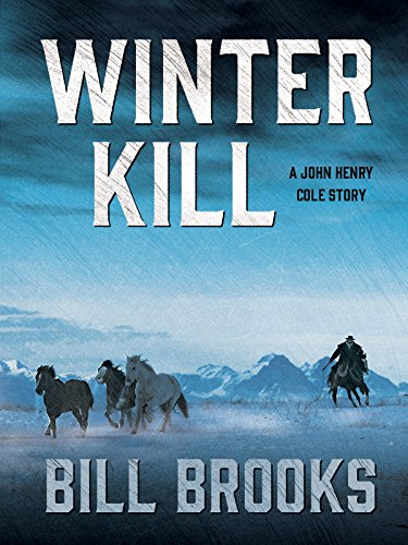 Winter Kill: A John Henry Cole Story