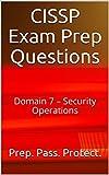 #5: CISSP Exam Prep Questions: Domain 7 – Security Operations