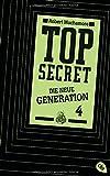Top Secret. Das Kartell: Die neue Generation 4 (Top Secret - Die neue Generation (Serie), Band 4)